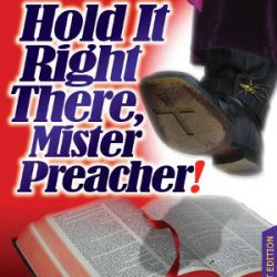 Hold It Right There, Mister Preacher